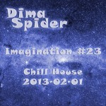 Imagination #23 Chill House 2013-02-01